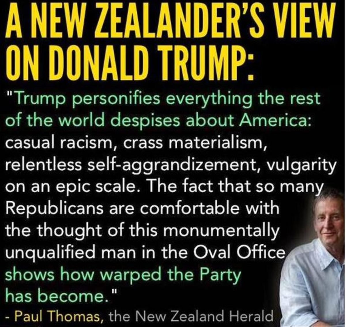 Trump believes in American exceptionalism and lauds himself as a prime example.