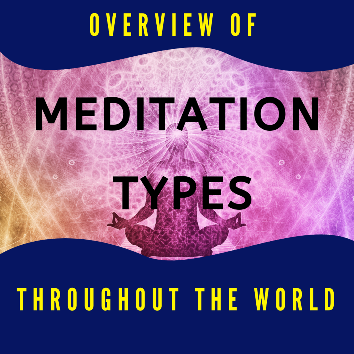 An Overview of Meditation Types Practiced Throughout the World