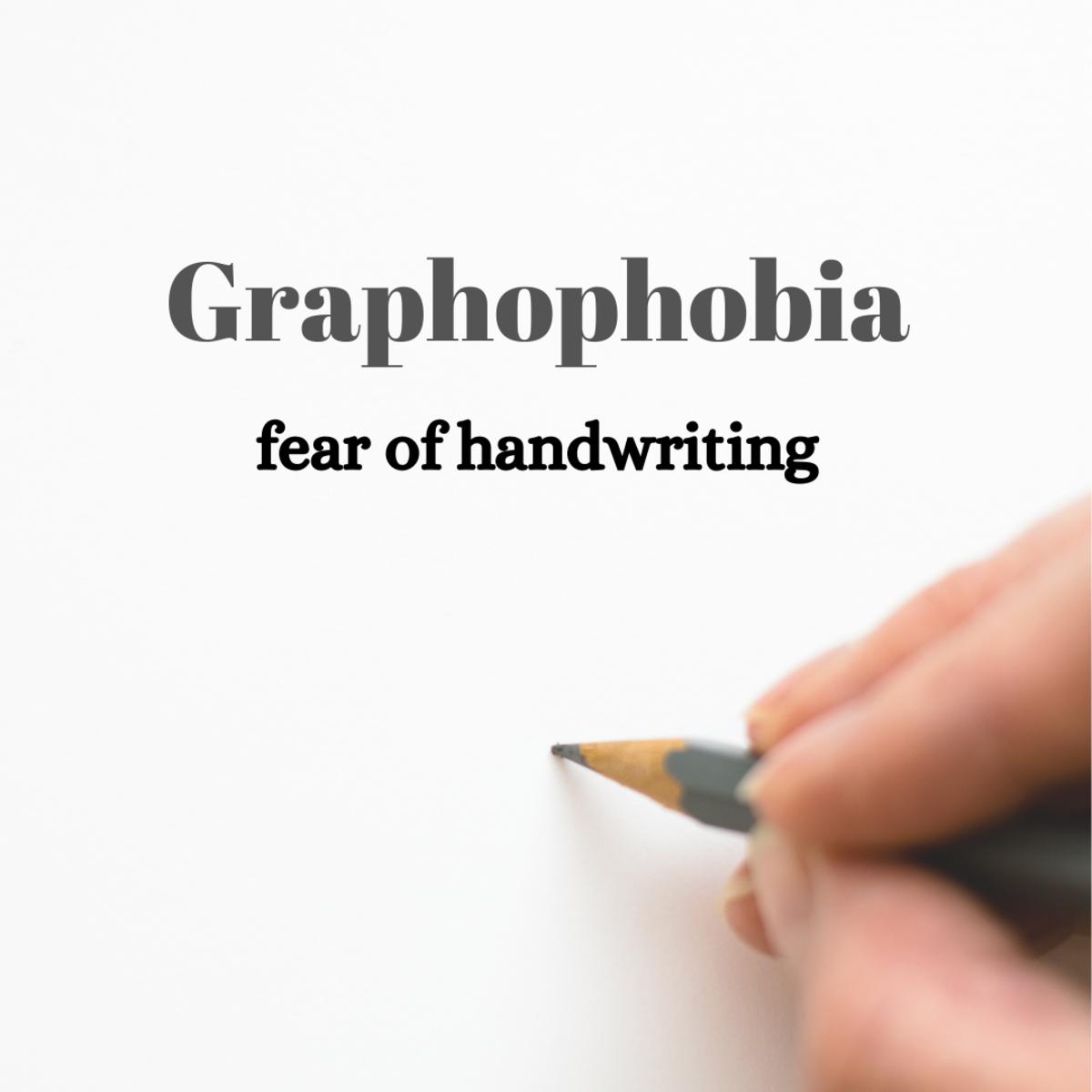 Graphophobia, a fear of handwriting
