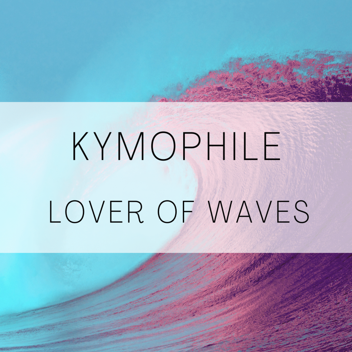 Kymophile, a lover of waves