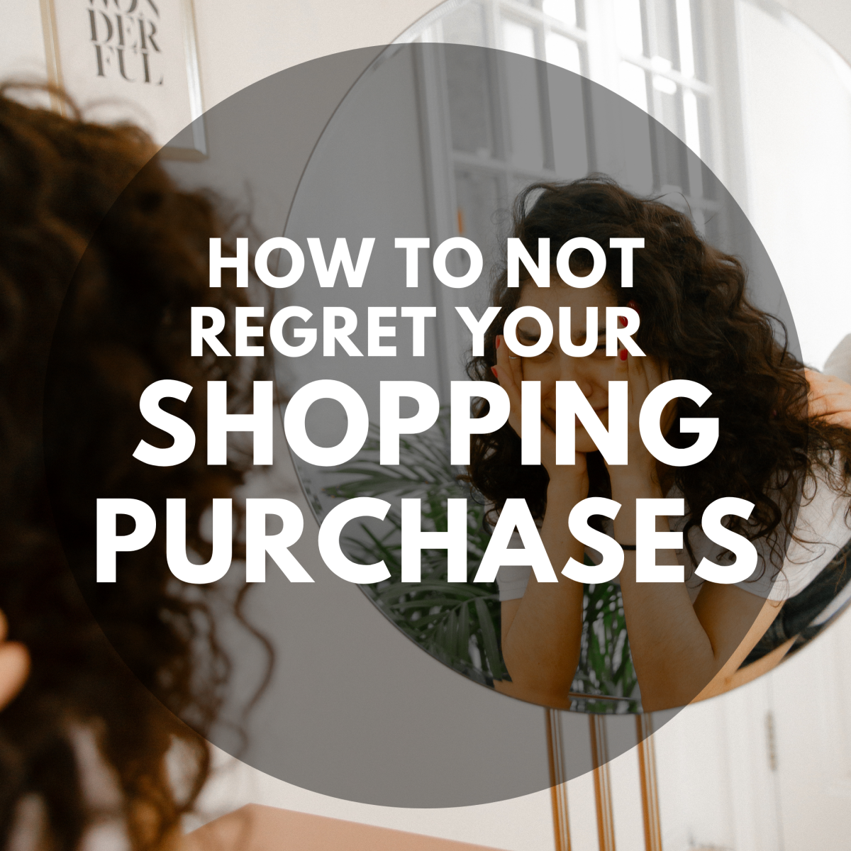 How to Not Regret Your Shopping Purchases