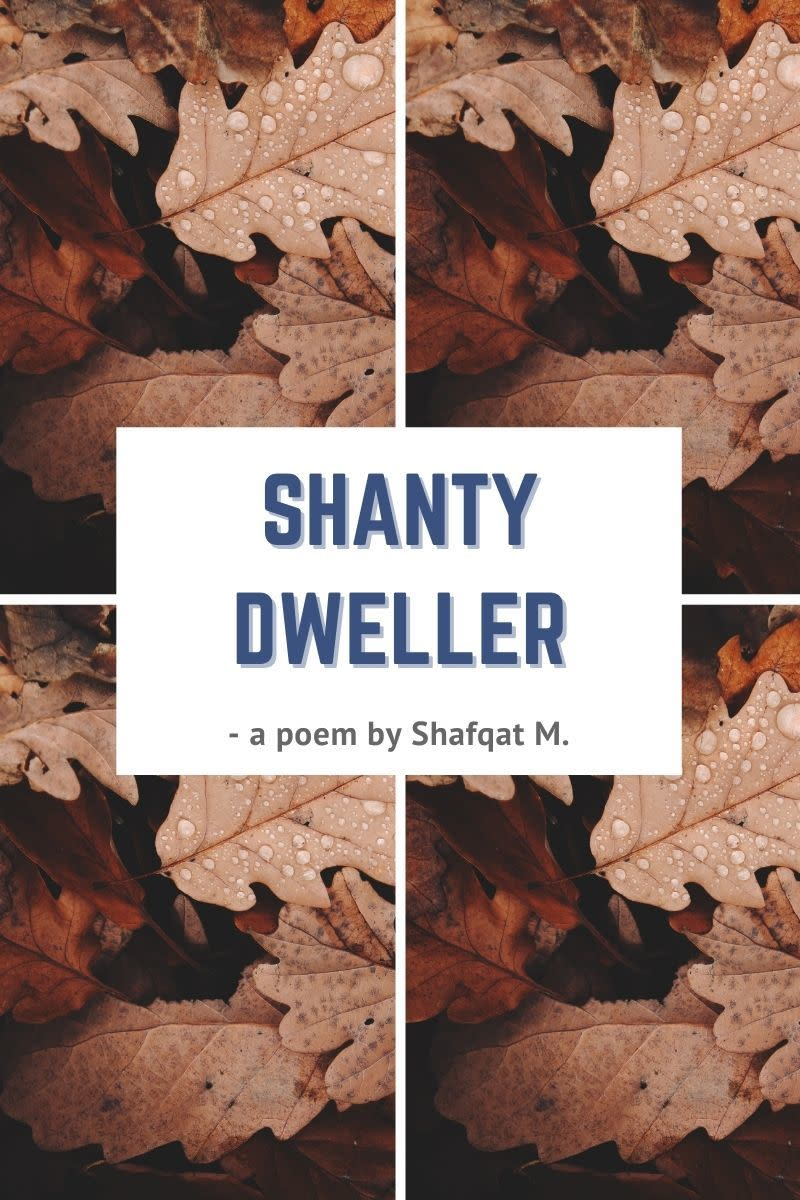 Shanty Dwellers - A Poem About Life!
