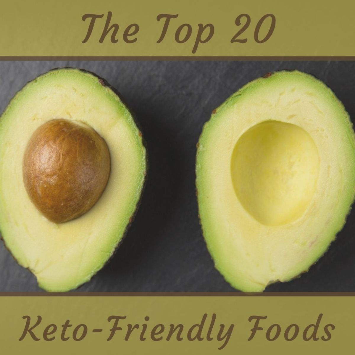 My list of the top 20 keto-friendly foods