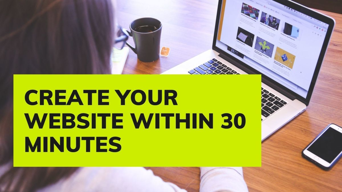 How to Create a Website Within 30 Minutes?