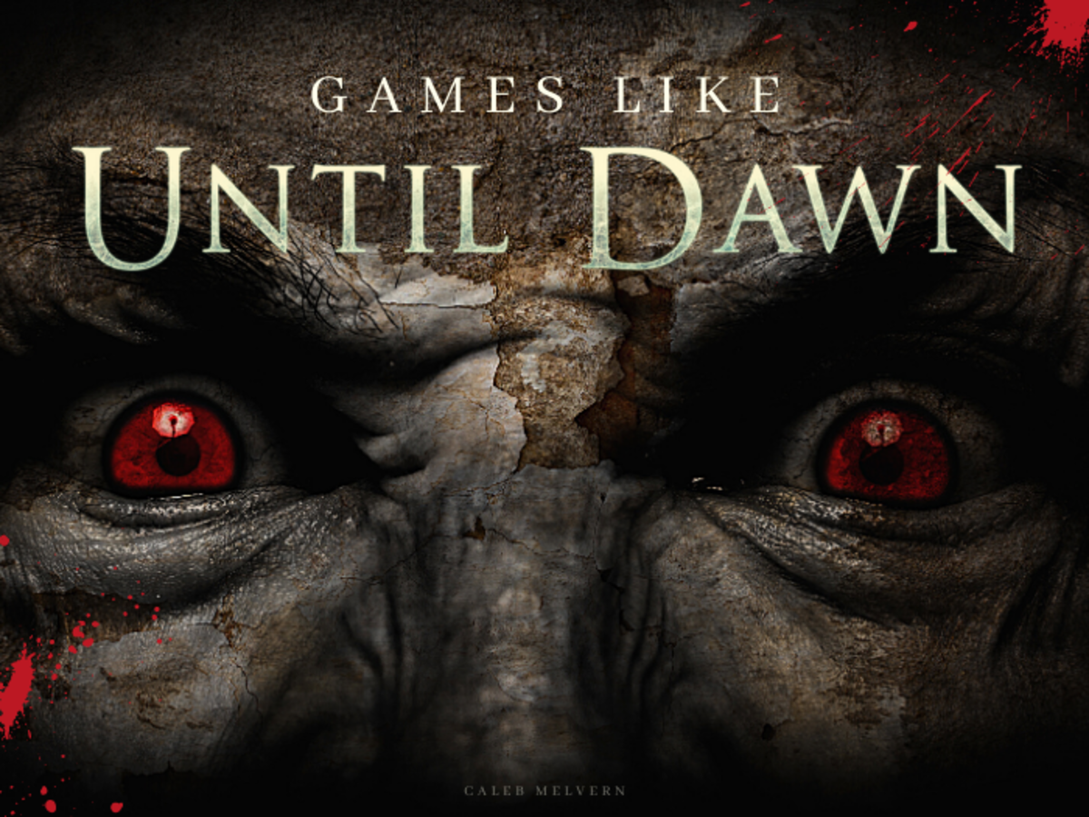"Games Like ""Until Dawn"""