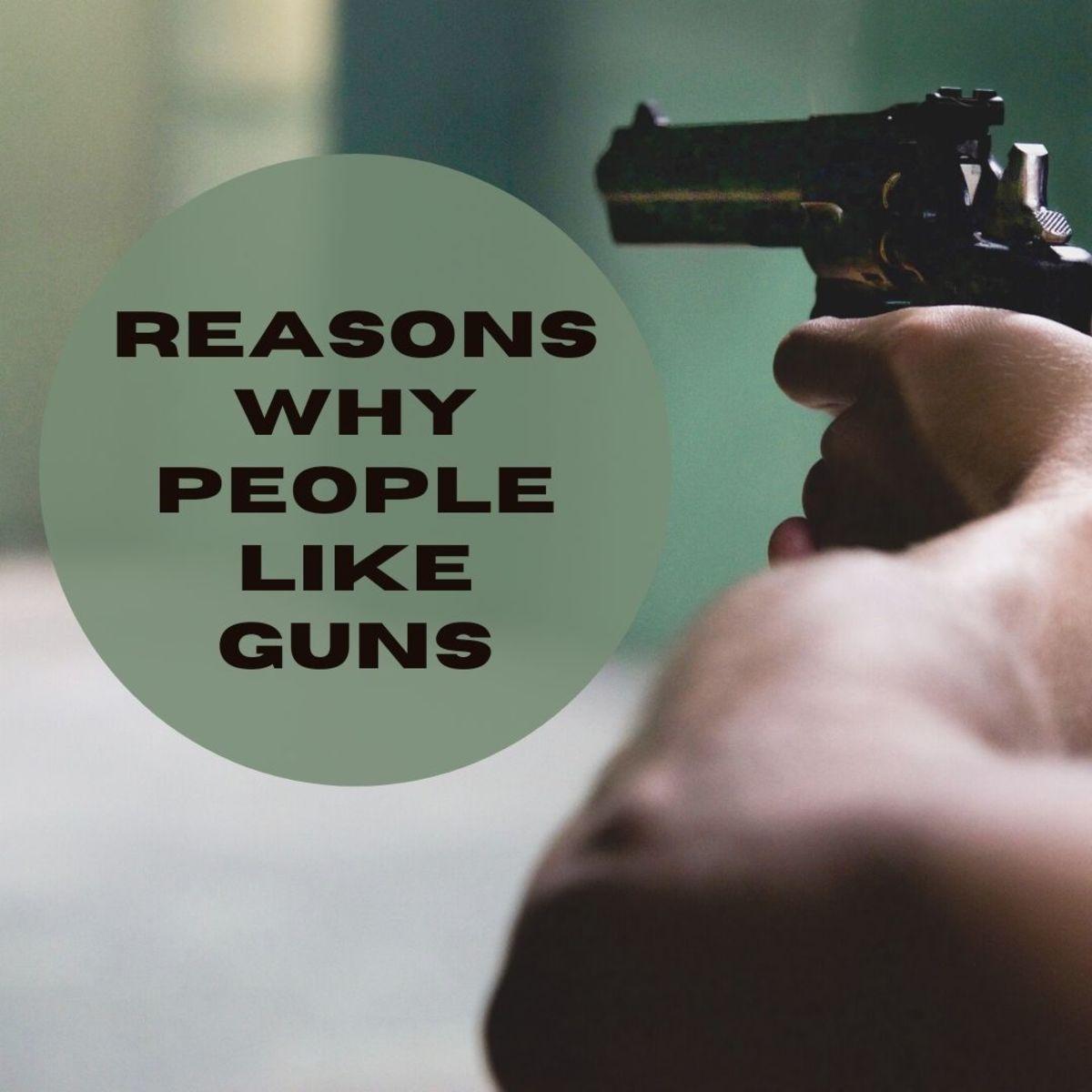 Explore the top six reasons people enjoy using guns.