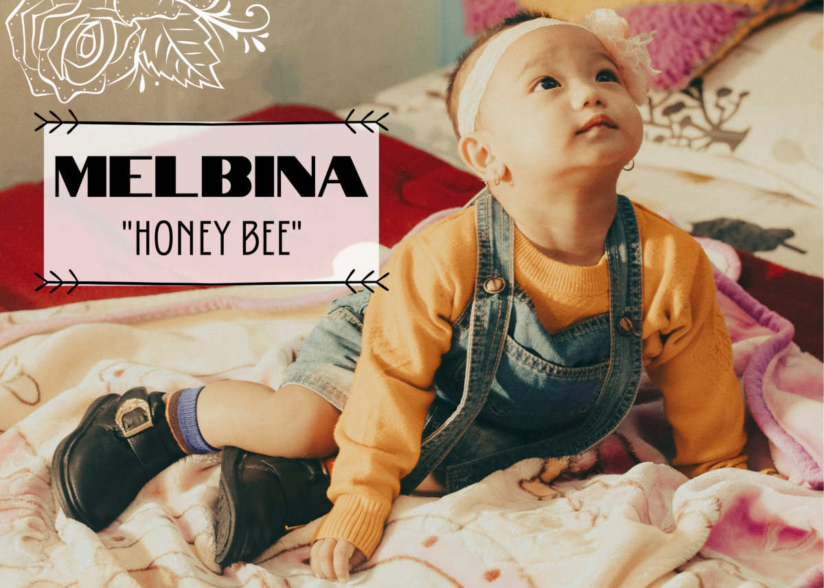 "It's hard to find a name with a cuter meaning than Melbina. It means ""honey bee""!"