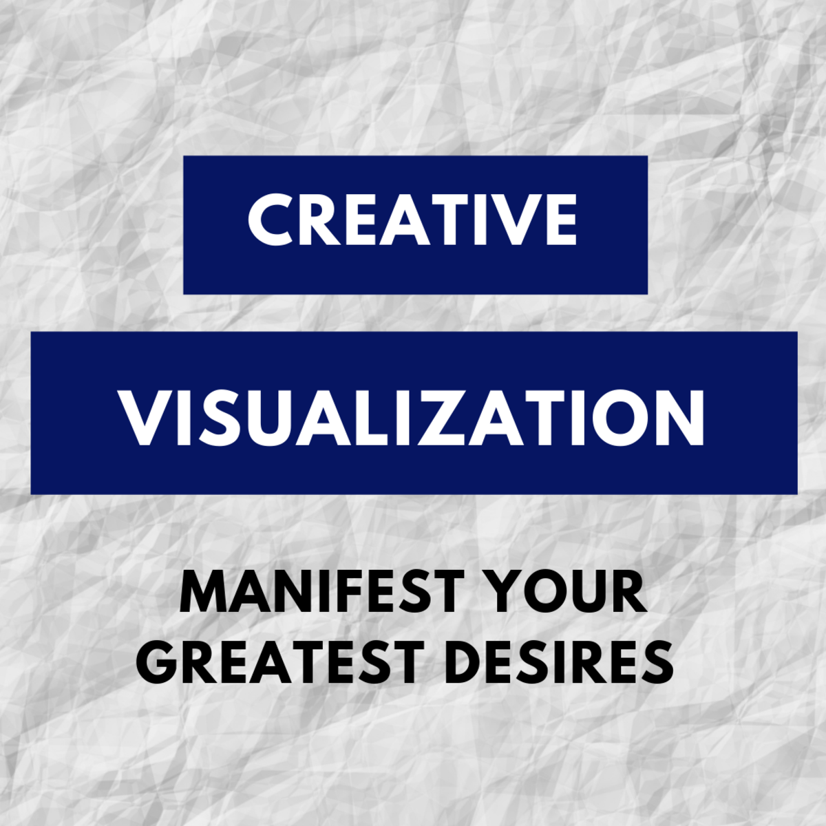 How to use Creative Visualization to Manifest Your Greatest Desires