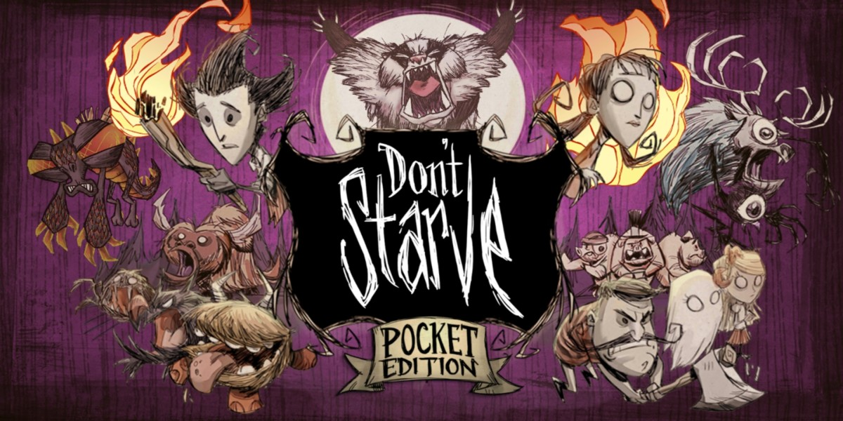 Don't Starve Pocket Edition, available for mobile devices.