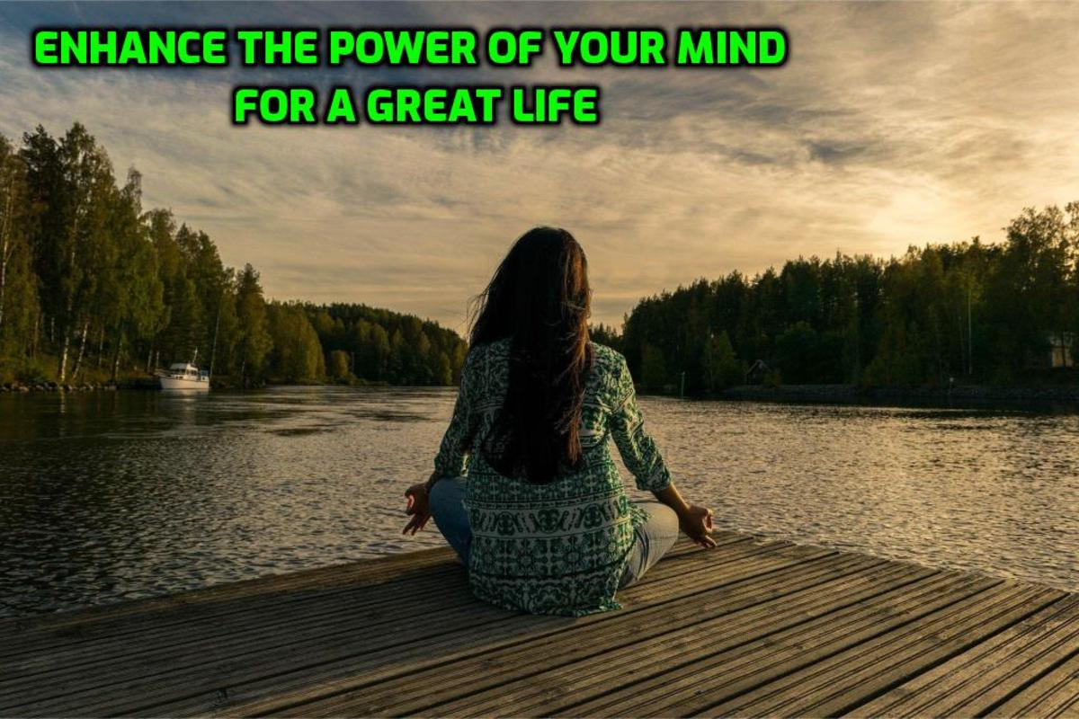 Enhance the Power of your Mind for a Great Life