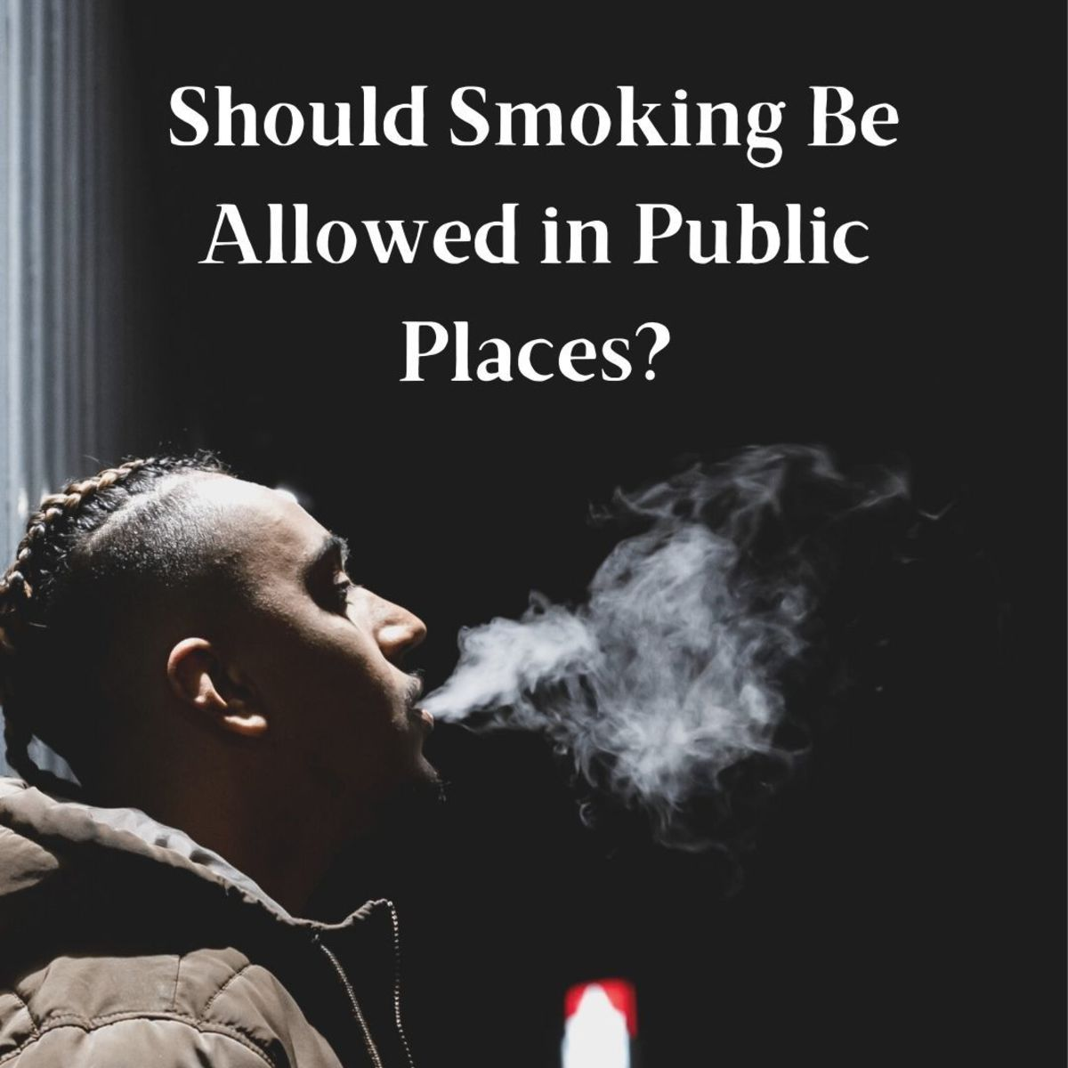 Should we allow people to smoke in public spaces?