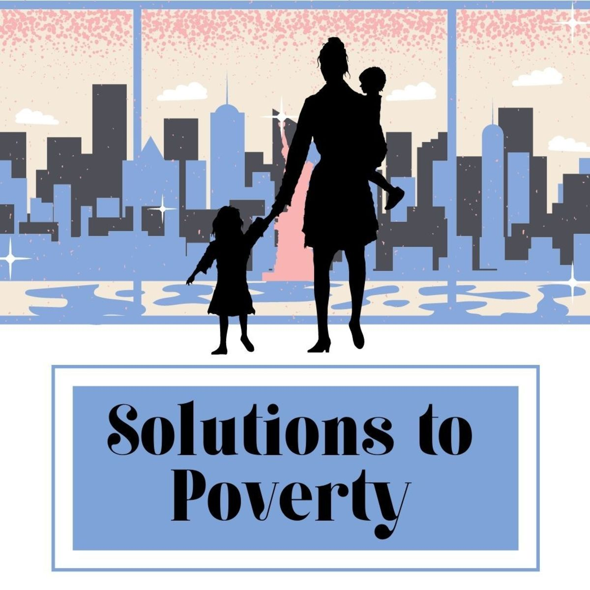 6 Solutions to Poverty in America