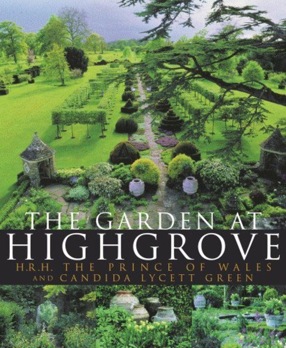 The Garden at Highgrove: Prince Charles' garden