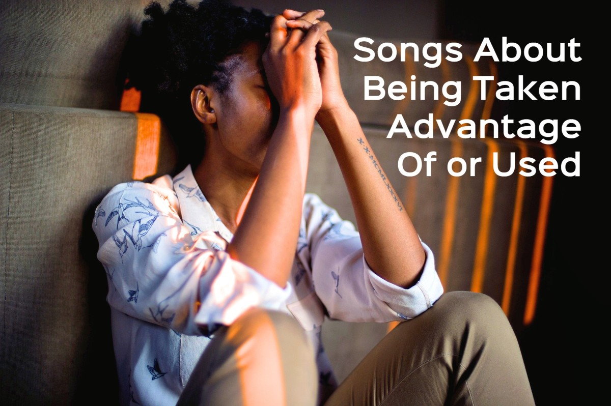 71 Songs About Being Used or Taken Advantage Of