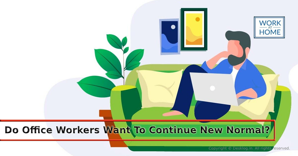 do-office-workers-want-to-continue-new-normal