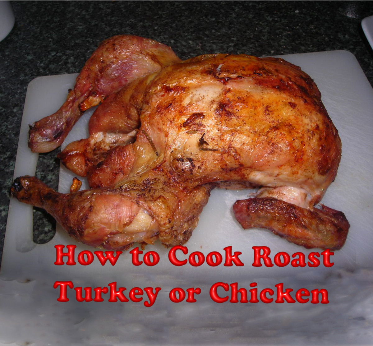 How to Cook Roast Turkey or Chicken--Christmas Dinner Recipe