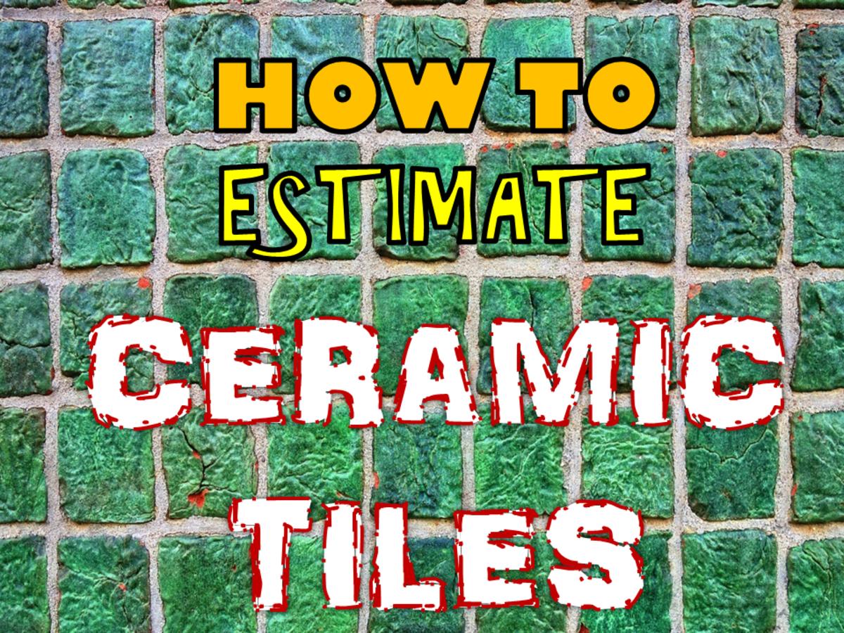 How to Estimate Ceramic Tiles