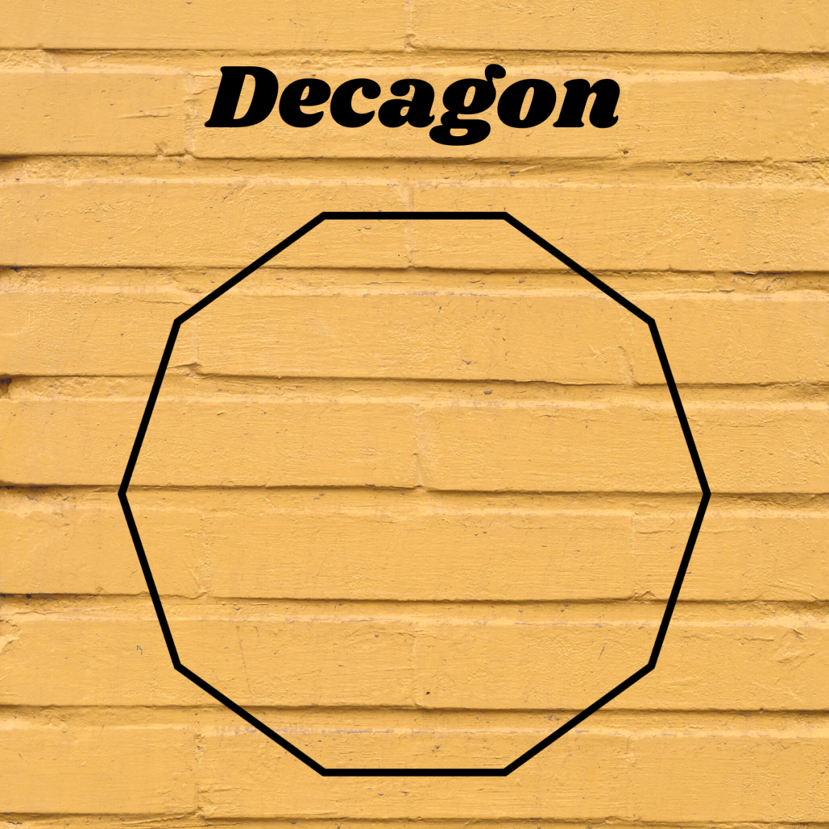 Decagons have 10 sides.