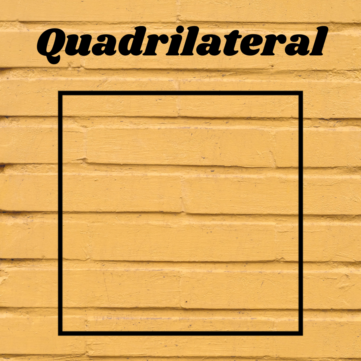 Quadrilaterals have four sides.