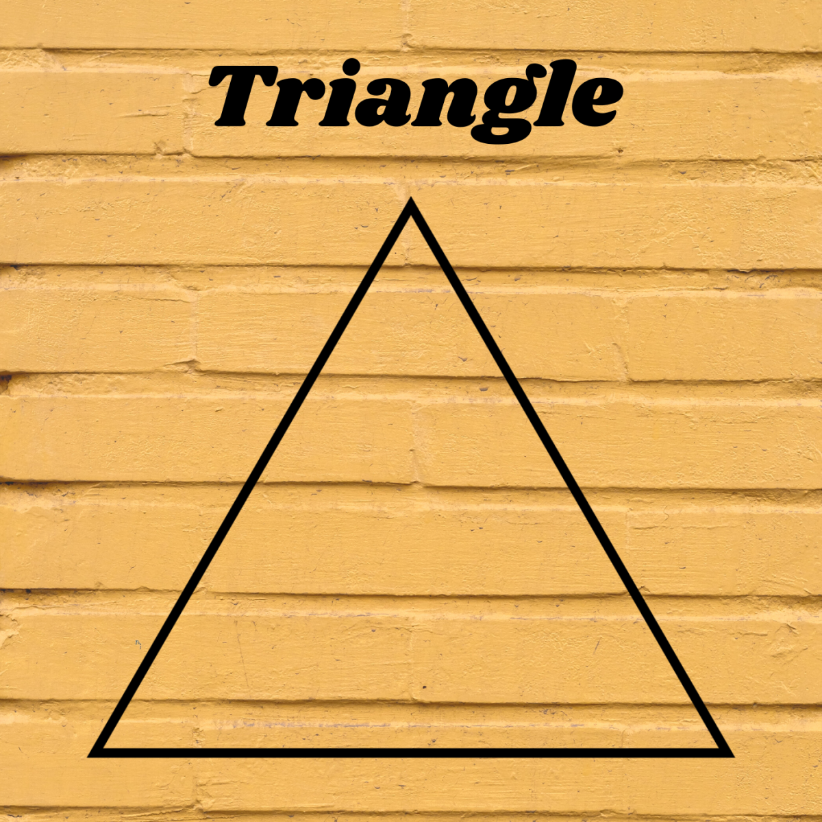 Triangles have three sides.
