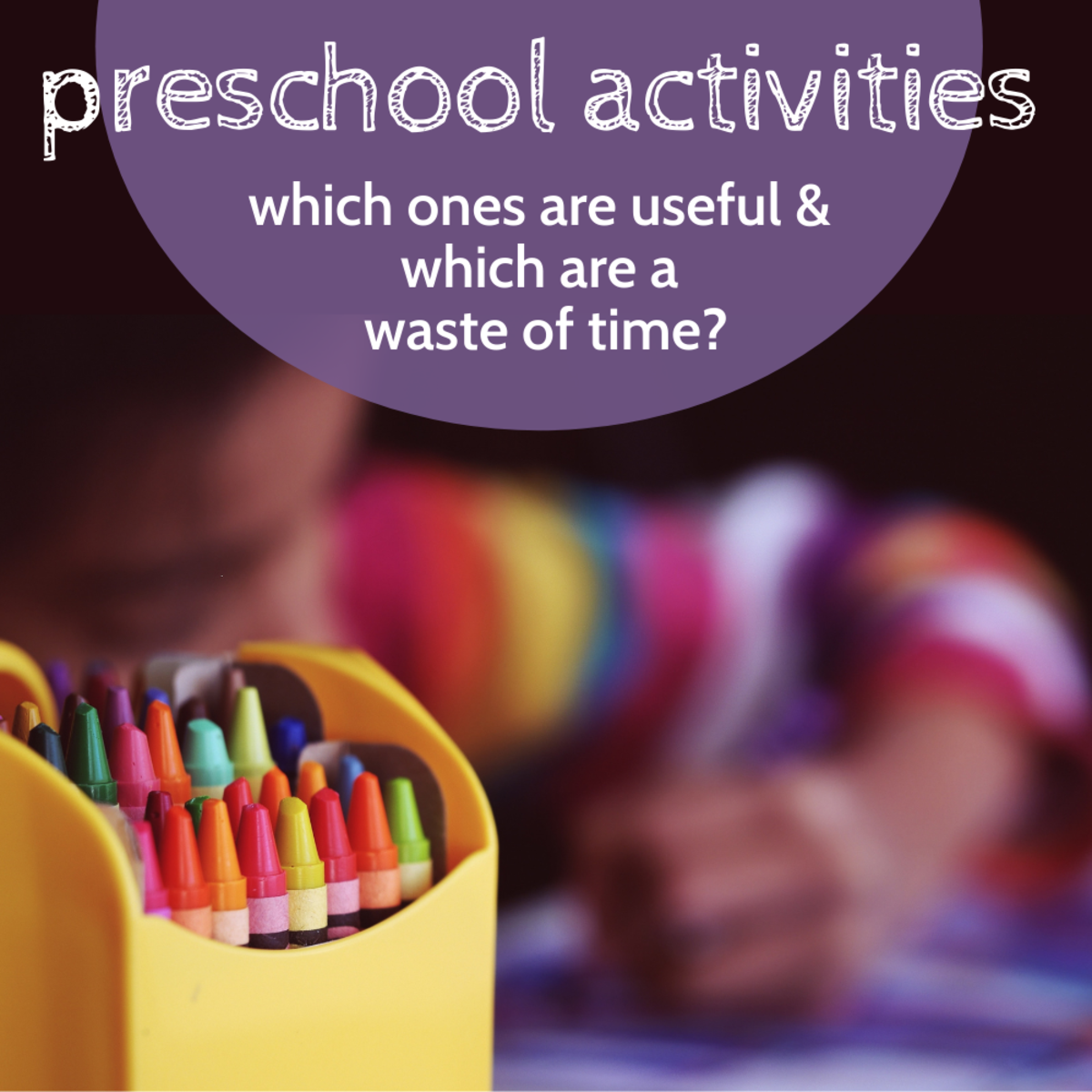 Some common preschool activities are a waste of time and developmentally inappropriate.