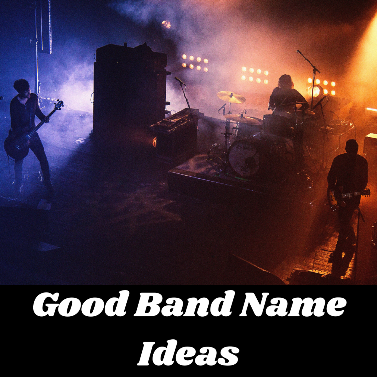 Good Band Name Ideas: A Band Ain't a Band Unless You Have One