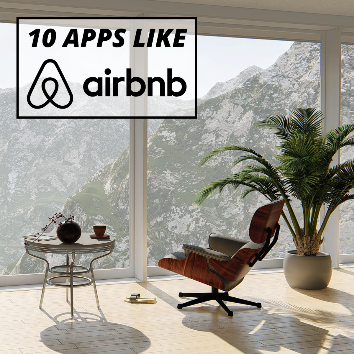 Top 10 Sites and Apps Like Airbnb That Everyone Should Try