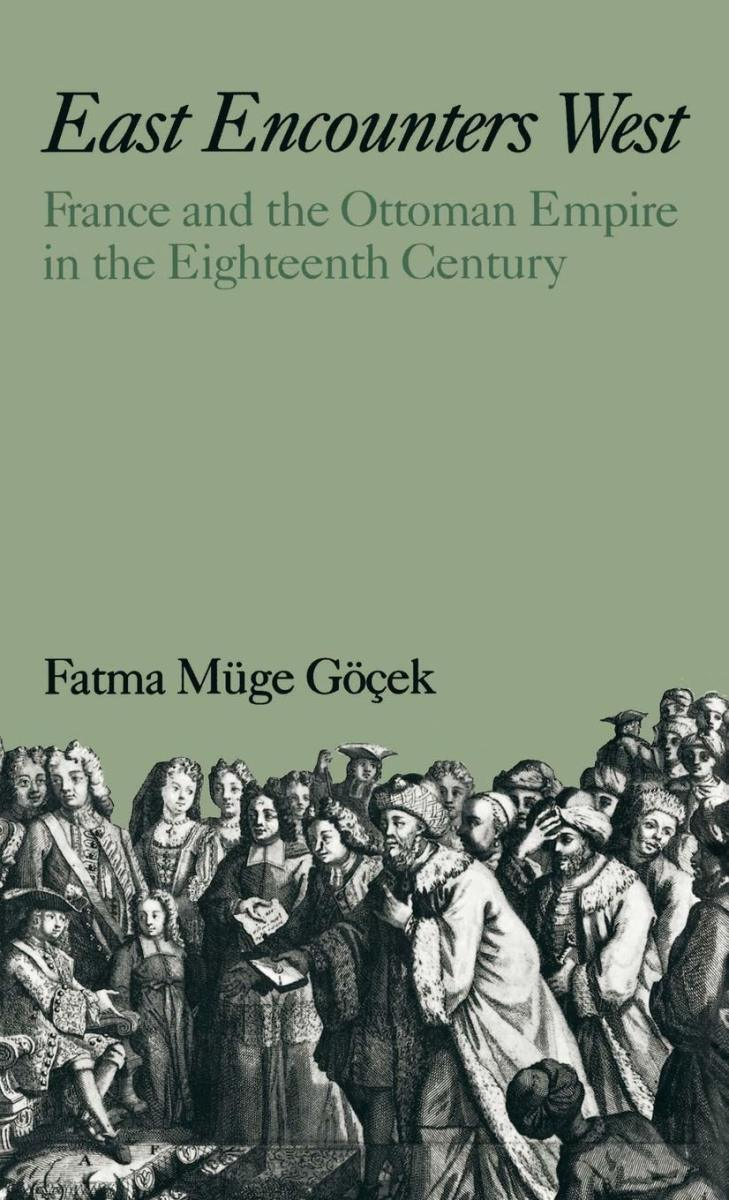 east-encounters-west-france-and-the-ottoman-empire-in-the-18th-century-review