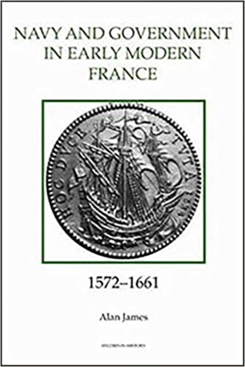 the-navy-and-government-in-early-modern-france-1572-1661-review