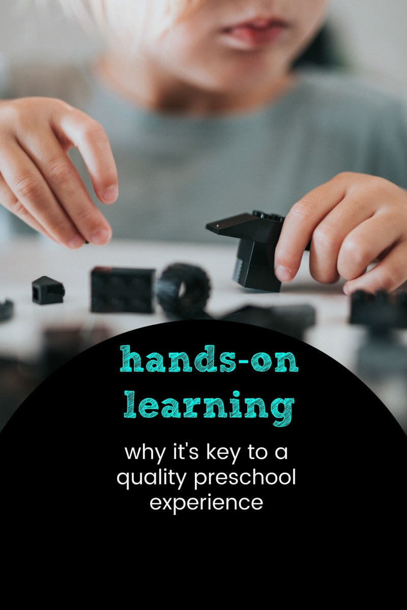 Why Hands-On Learning Is the Essence of a Quality Preschool Program