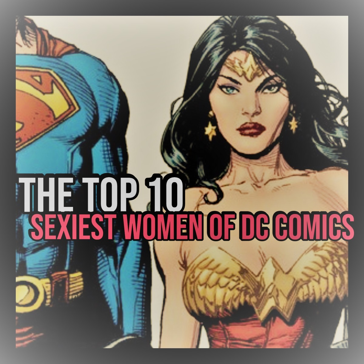 The Sexiest Women of DC Comics.
