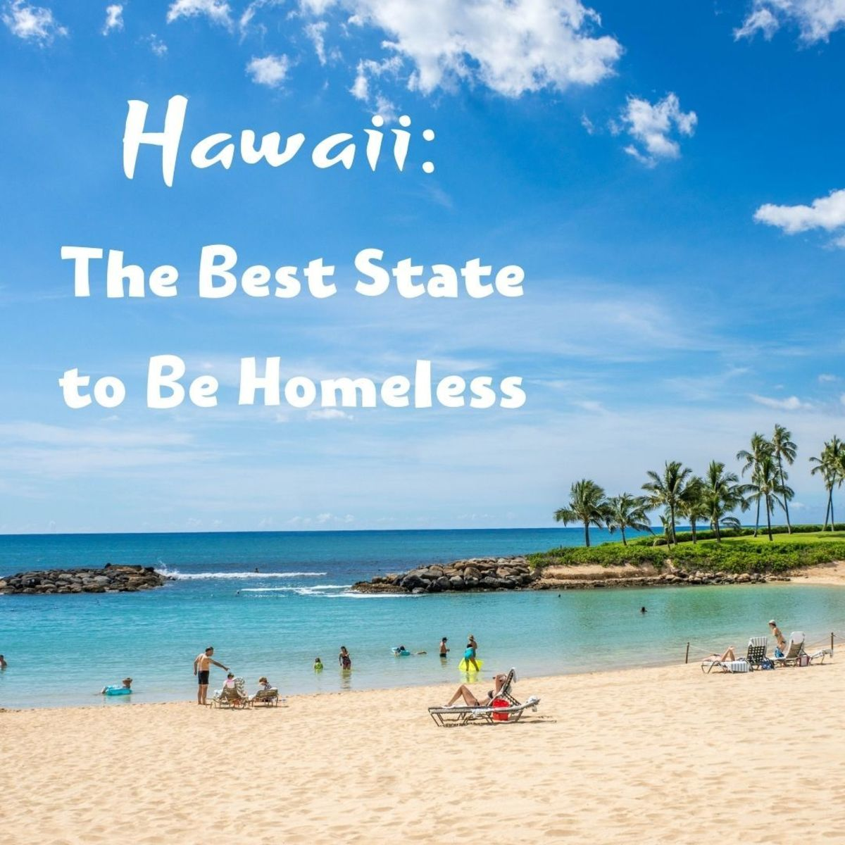 Learn why Hawaii is the best state for homelessness