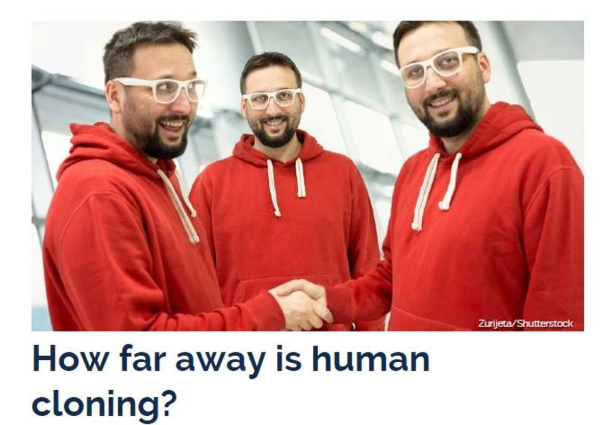 Depending on who you talk to, cloning of humans is now more an ethical than technical dilemma.