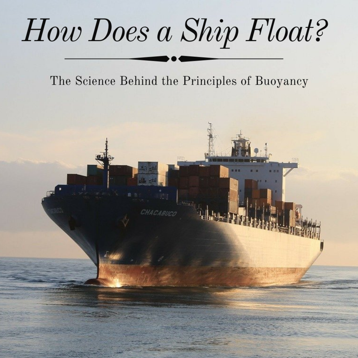 This article will break down the science behind buoyancy and what principles allow a ship to float in water.