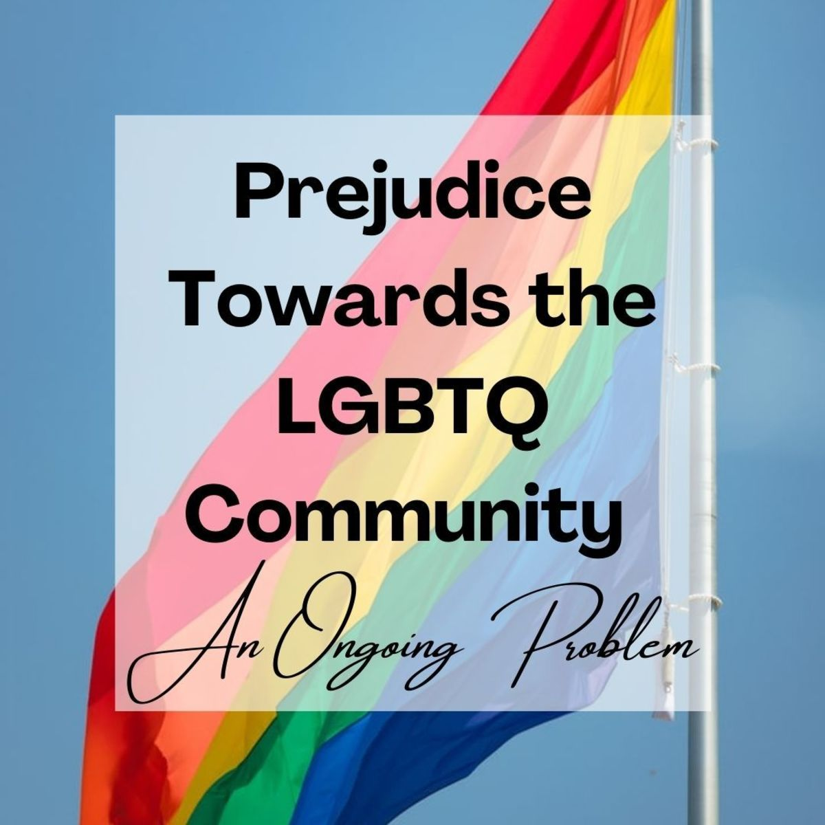 lgbt-irrational-prejudice-fears-and-bigotry-still-abound