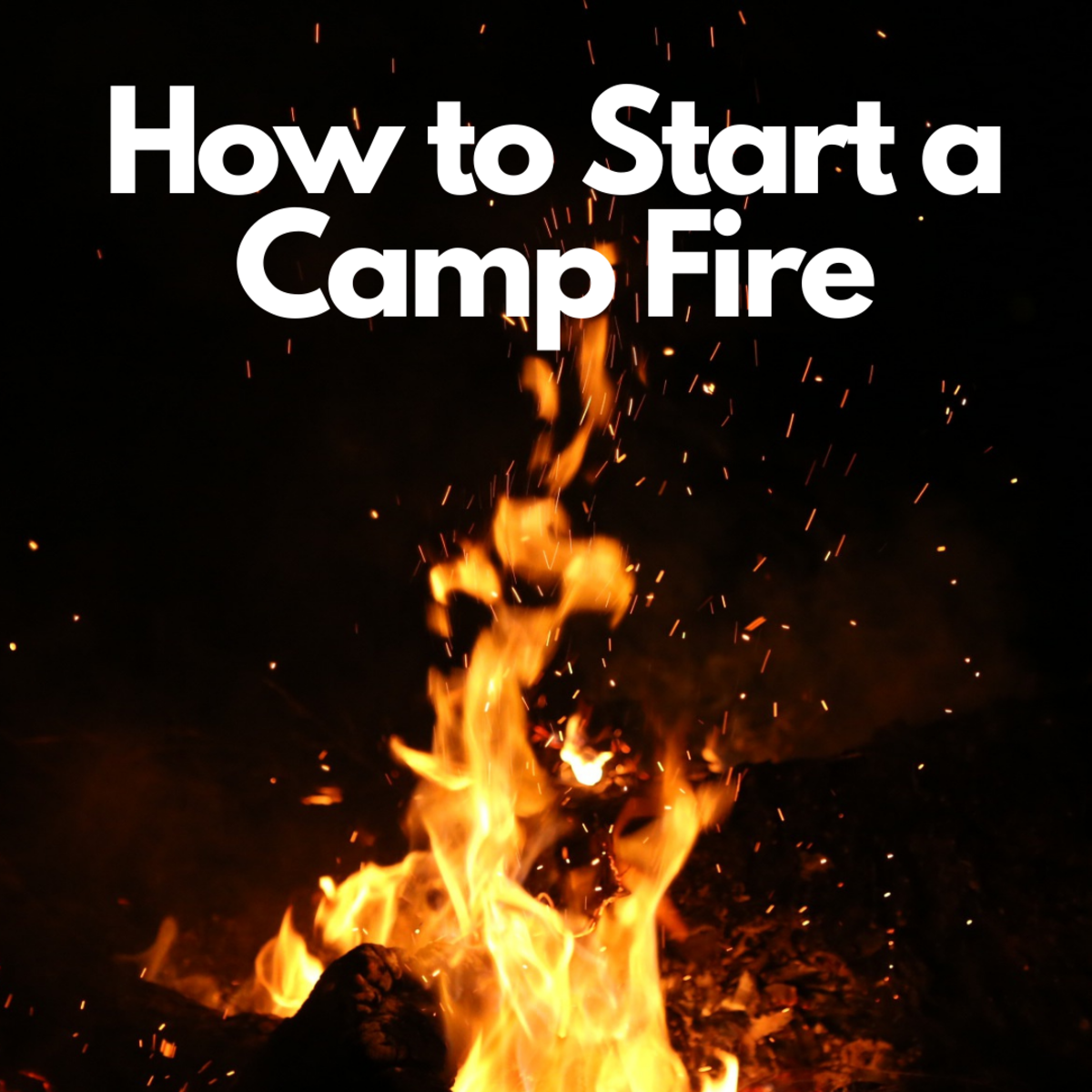 How to Start a Camp Fire