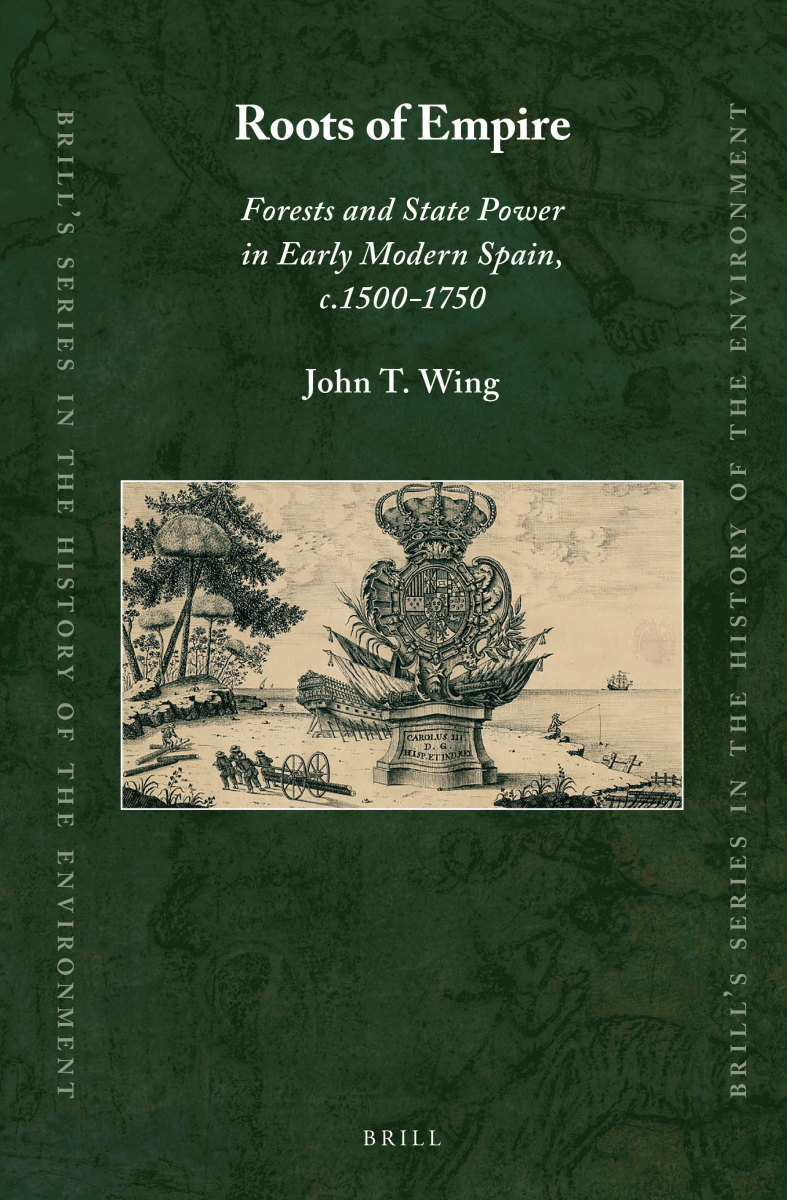 Roots of Empire: Forests and State Power in Early Modern Spain Review