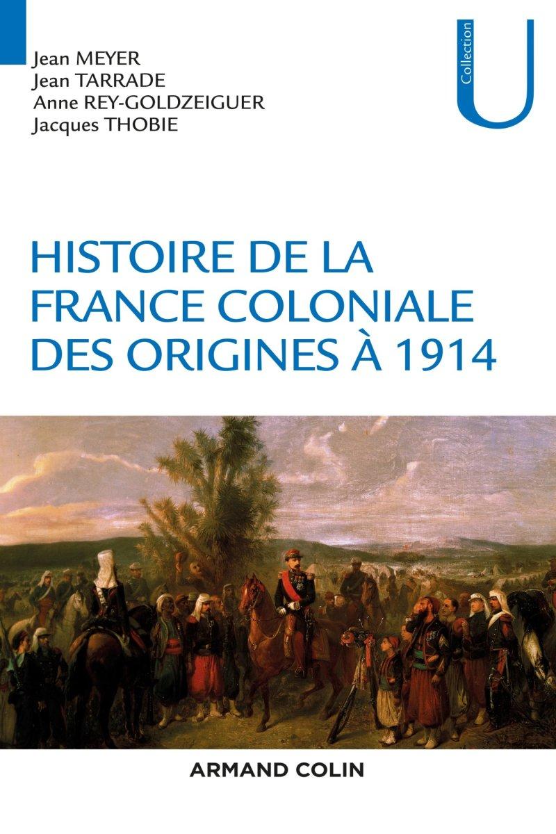 Histoire de la France coloniale des origines à 1914 Review