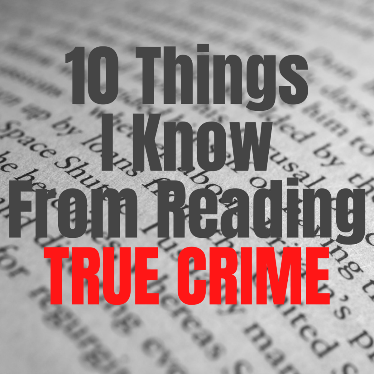 10 Life Lessons I Have Learned From Reading True Crime