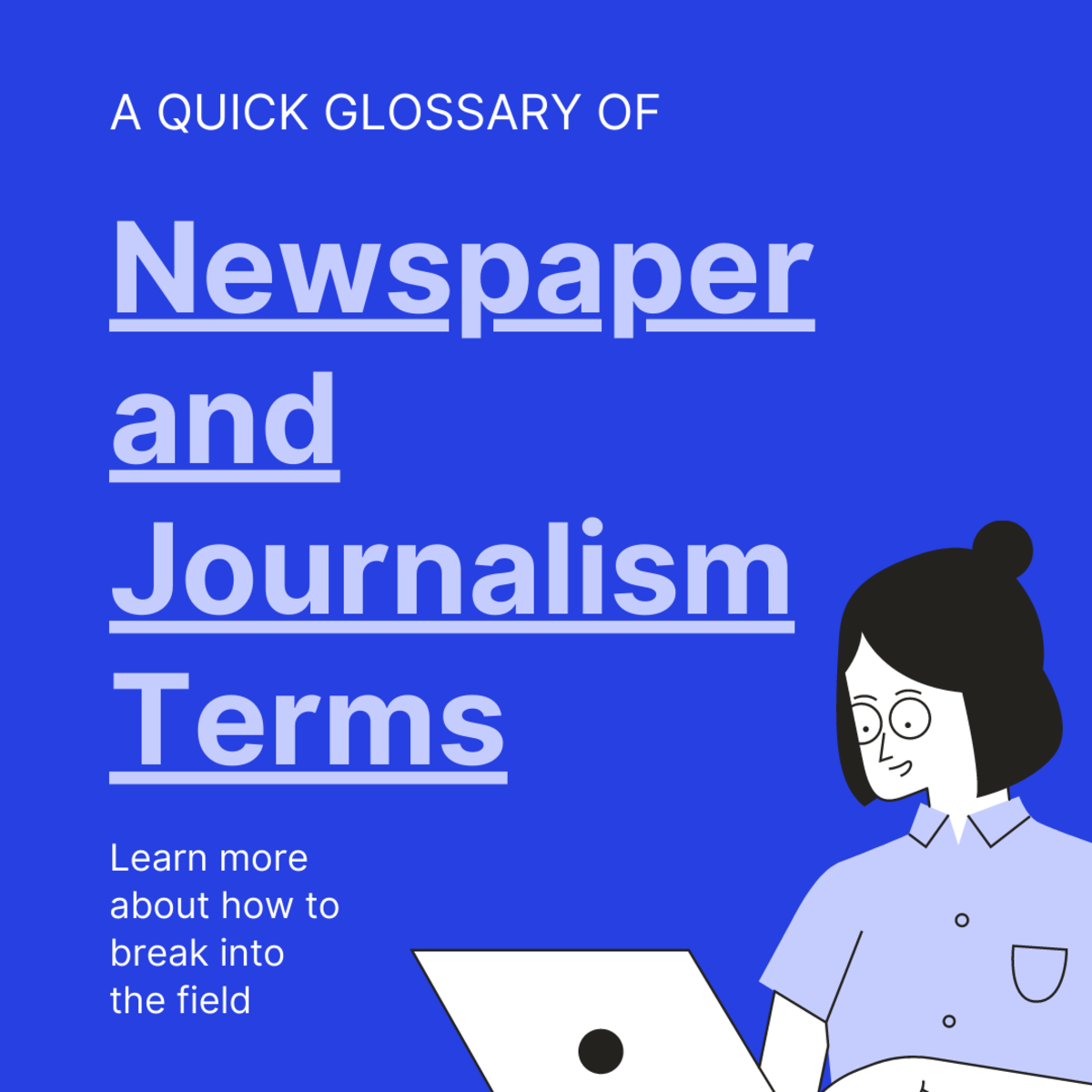 Familiarize yourself with these words related to news and reporting.
