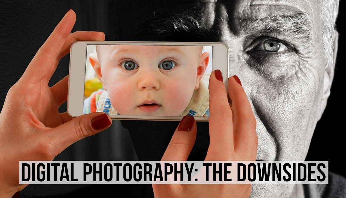 14 Disadvantages of Digital Photography