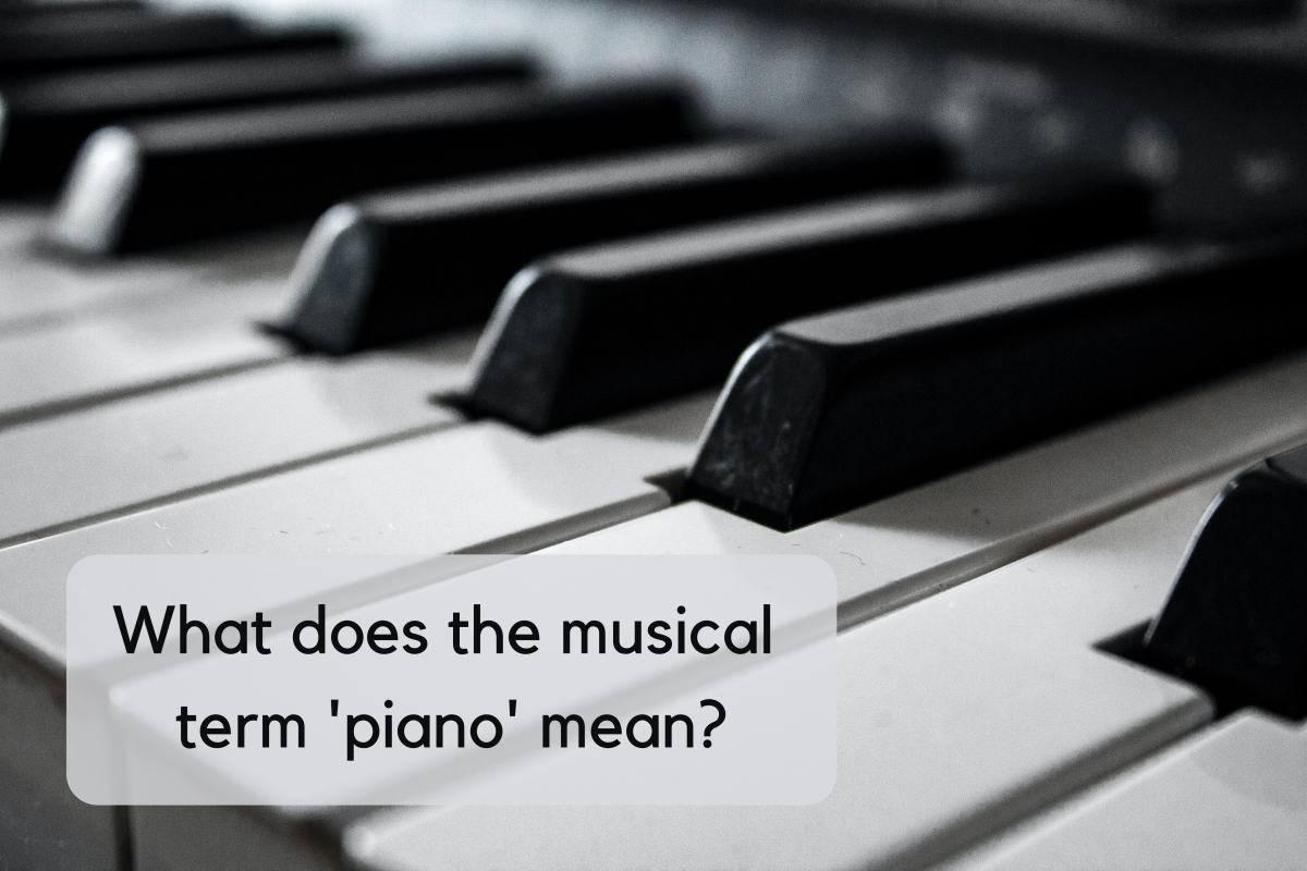 In music, 'piano' means to play softly.