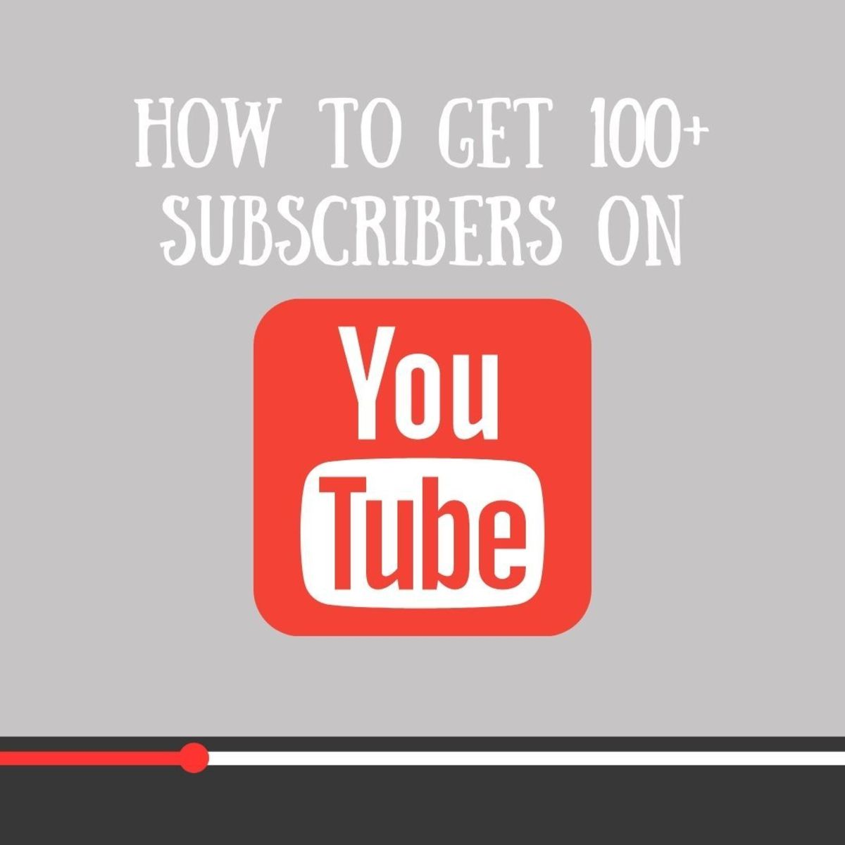 Tips and tricks for getting your first 100+ subscribers on YouTube