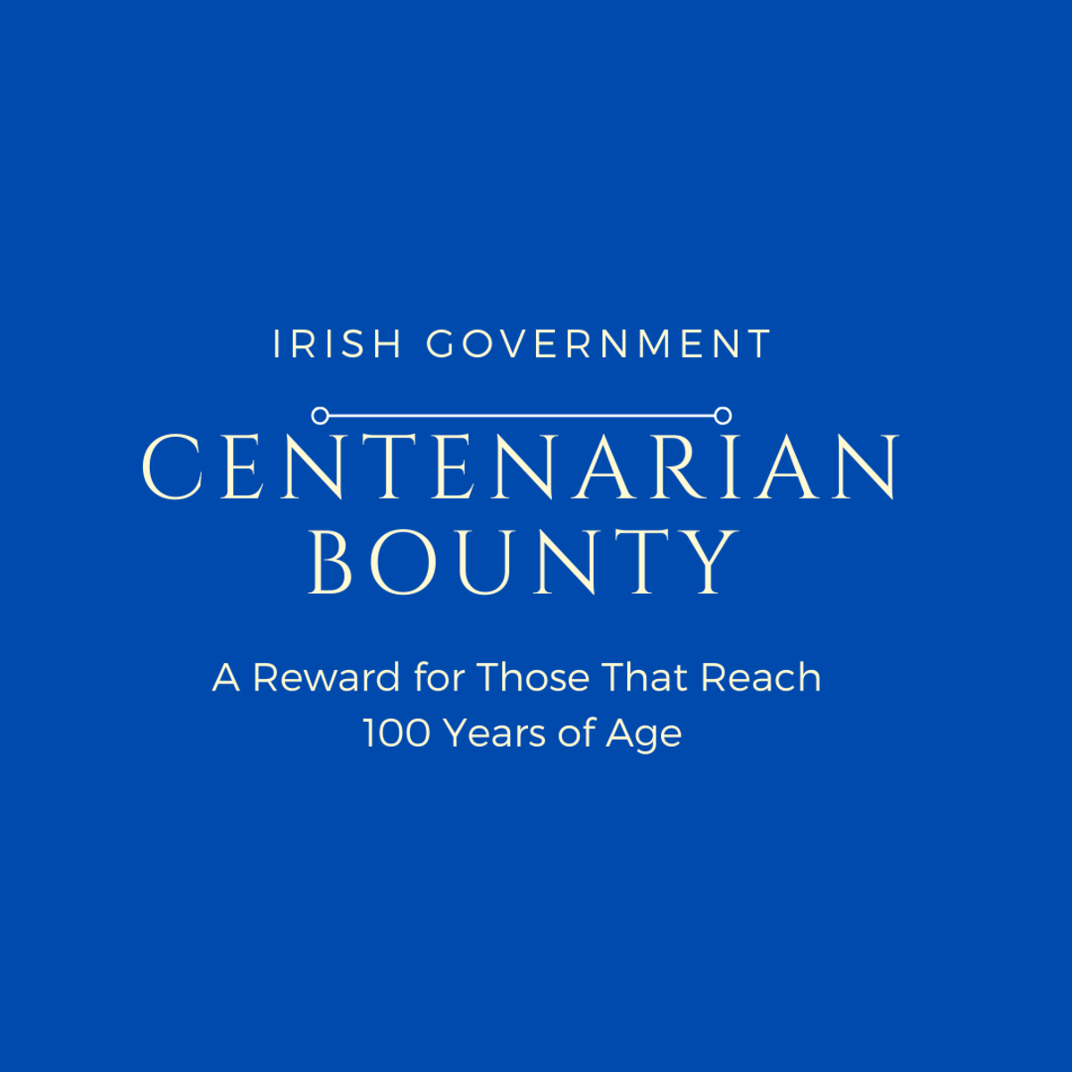 A Centenarian Bounty Is a Reward for Irish Citizens Who Reach 100 Years of Age