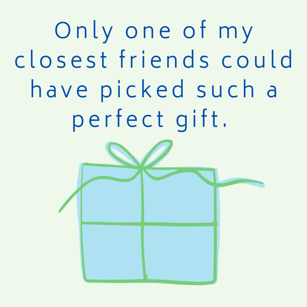 Did your bestie get you the perfect present? Thank them with a sweet note.