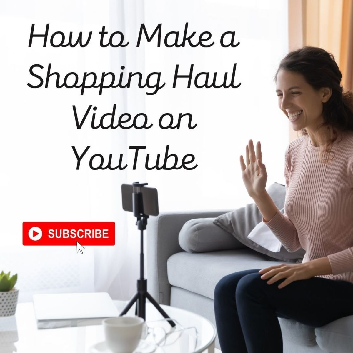 How to Make a Shopping Haul Video for YouTube