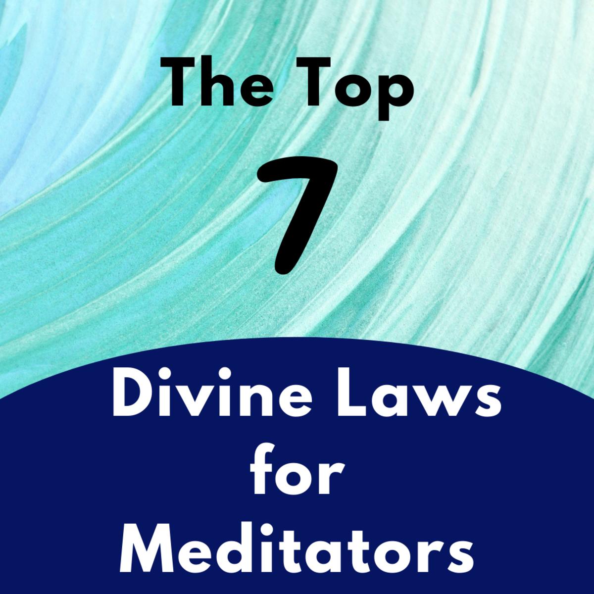 Top 7 divine laws for meditators