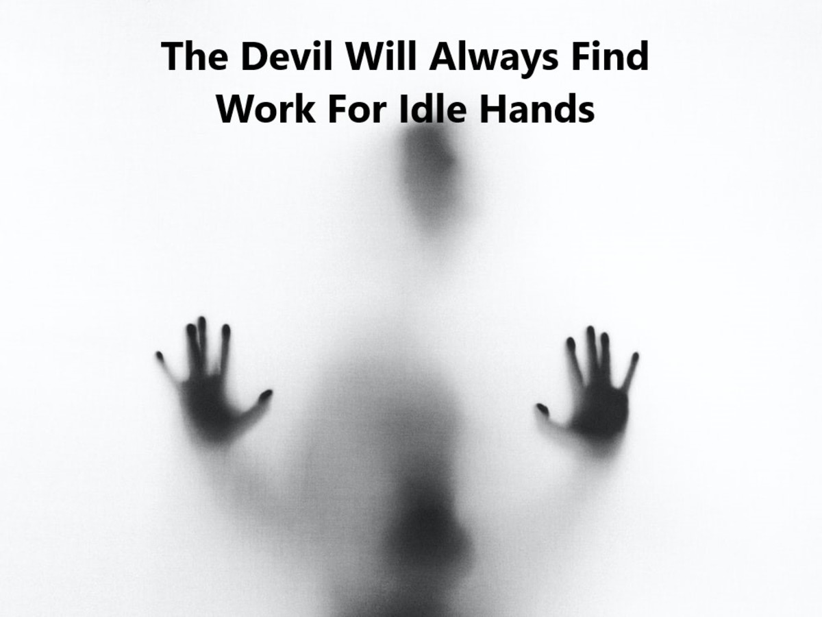 Idle hands are always a cue for mischief according to this idiom.