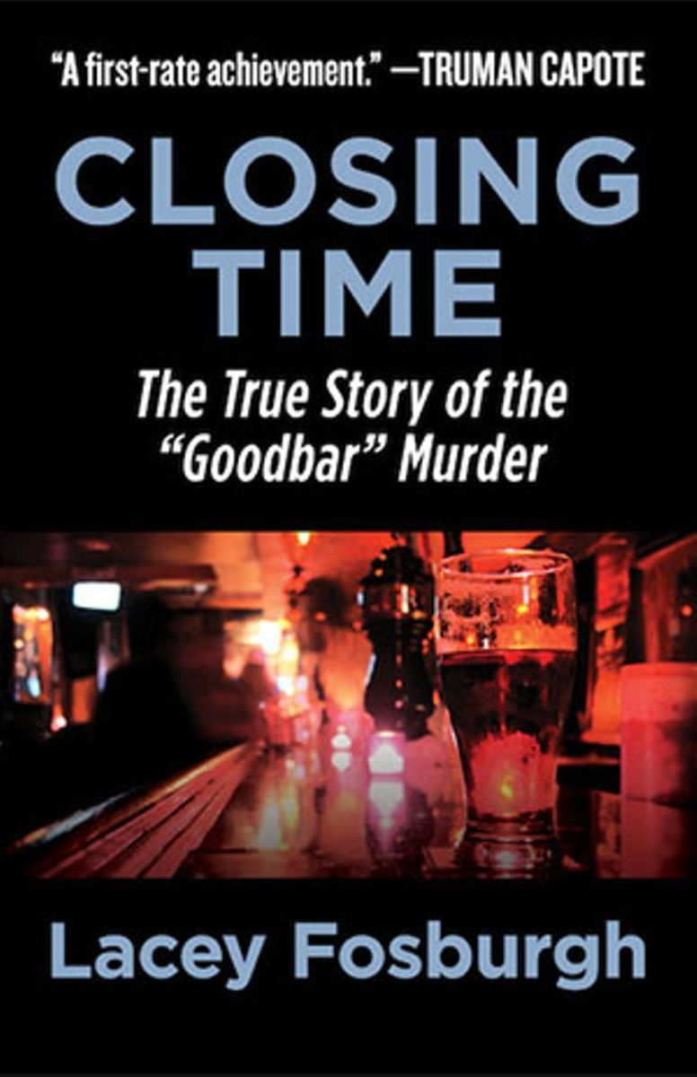 Retro Reading: Closing Time: The True Story of the Goodbar Murder by Lacey Fosburgh