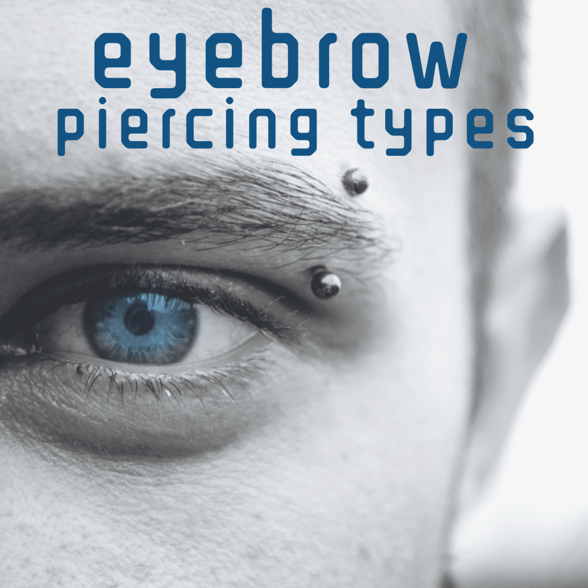 Learn about the wide variety of eyebrow piercing options.